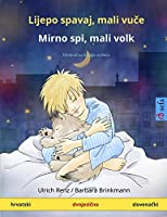 Lijepo spavaj, mali vuče - Mirno spi, mali volk (hrvatski - slovenački): Dvojezična knjiga za decu (Sefa Picture Books in Two Languages)