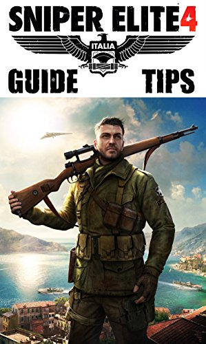 Sniper Elite 4 Guide and Tips