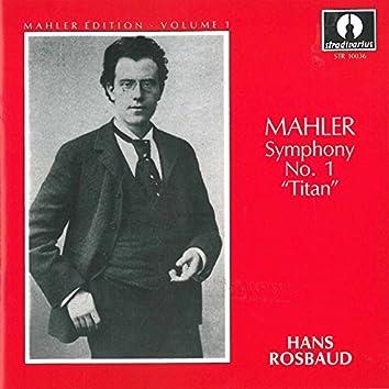 """Mahler Edition, Vol. 1: Symphony No. 1 in D Major """"Titan"""""""