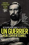 Un guerrier non conventionnel - Mémoires du fondateur du SEAL Team 6