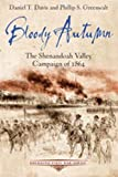 Bloody Autumn: The Shenandoah Valley Campaign of 1864 (Emerging Civil War Series)