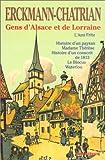 Gens d'Alsace et de Lorraine - L'Ami Fritz, Histoire d'un paysan, Madame Thérèse, Histoire d'un conscrit de 1813, Le Blocus, Waterloo