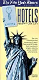 The 'New York Times' Guide to Hotels in New York City [Idioma Inglés]