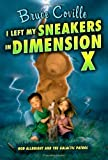 I Left My Sneakers in Dimension X (Rod Allbright and the Galactic Patrol)