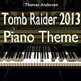 Tomb Raider 2013 Piano Theme