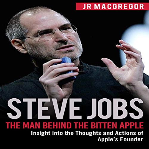 Page de couverture de Steve Jobs: The Man Behind the Bitten Apple