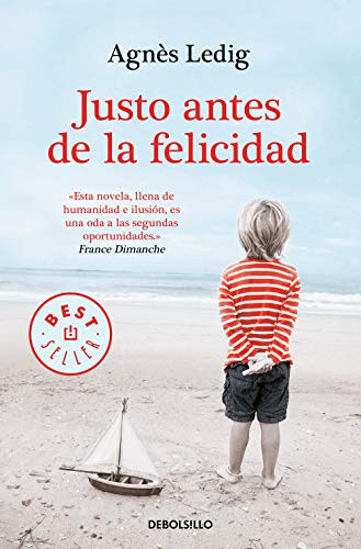 Justo antes de la felicidad (Best Seller)