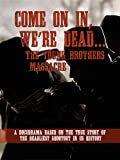 Come On In We're Dead / The Young Brothers Massacre