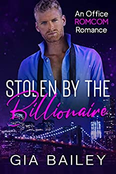 Stolen by the Billionaire  An Older Man/ Younger Woman Office Romance  Bossy Billionaires