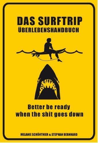 Das Surftrip-Überlebenshandbuch von Melanie Schönthier & Stephan Bernhard (2011) Taschenbuch