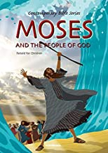Moses and the People of God, Bible Story Book for Children-Burning Bush-Aaron-God-Exodus-Red Sea-Love-Mount Sinai-Jesus-Forgiveness-Truth-Short ... Hardcover (Contemporary Bibles)