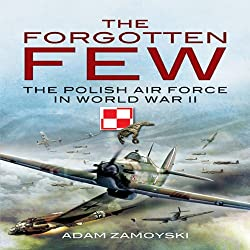 The forgotten few | Adam Zamoyski