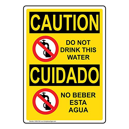 Caution Do Not Drink This Water Bilingual OSHA Safety Sign, 10x7 in. Plastic for Facilities by ComplianceSigns