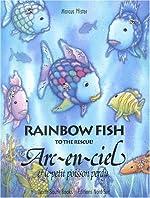 Arc-en-ciel et le petit poisson perdu - Edition bilingue Français-Anglais de Marcus Pfister