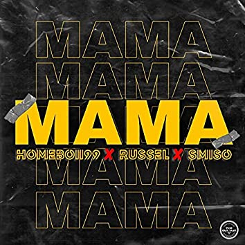 Mama (feat. Russel & Smiso)
