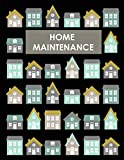 Home Maintenance Log Book: House Repair Checklist Tracker For Scheduling Services and Repairs, Notebook For Home Improvement And Renovation Projects, Homeowner Planner And Organizer