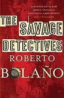The Savage Detectives. Roberto Bolao
