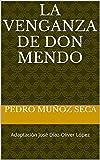 La venganza de don Mendo: Adaptación José Díaz-Oliver López