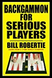Backgammon for Serious Players - Bill Robertie