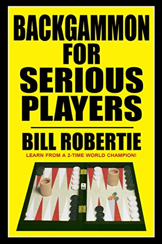 Compare Textbook Prices for Backgammon for Serious Players New Edition ISBN 9781580423656 by Robertie, Bill