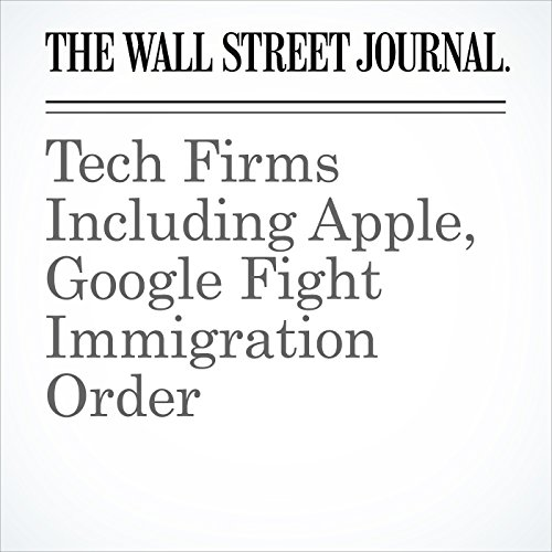 Tech Firms Including Apple, Google Fight Immigration Order copertina