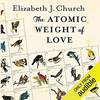 The Atomic Weight of Love audiobook cover art