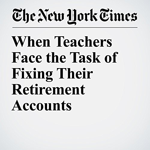 When Teachers Face the Task of Fixing Their Retirement Accounts audiobook cover art
