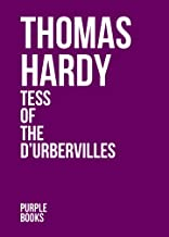 TESS OF THE D'URBERVILLES by Thomas Hardy author of Tess of the d'Urbervilles, Far From the Madding Crowd, Jude the Obscur...