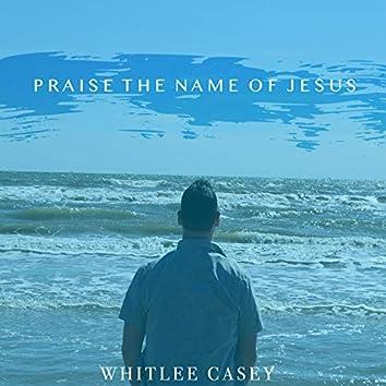 Praise the Name of Jesus