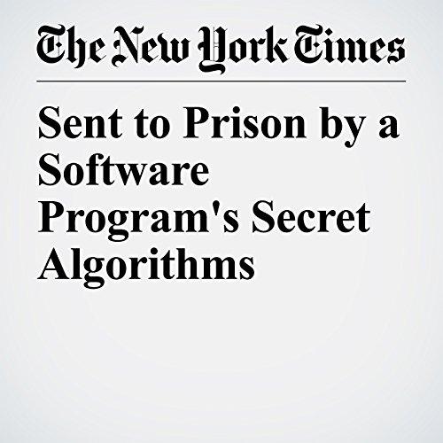 Sent to Prison by a Software Program's Secret Algorithms copertina