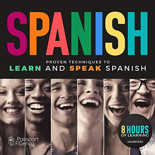 Spanish: Proven Techniques to Learn and Speak Spanish audiobook cover art