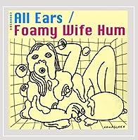 Foamy Wife Hum/Line
