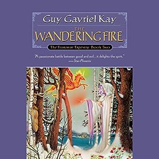 The Wandering Fire     The Fionavar Tapestry, Book 2              Auteur(s):                                                                                                                                 Guy Gavriel Kay                               Narrateur(s):                                                                                                                                 Simon Vance                      Durée: 10 h et 48 min     22 évaluations     Au global 4,8