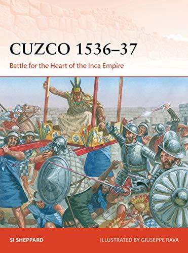Cuzco 1536–37: Battle for the Heart of the Inca Empire (Campaign) (English Edition)