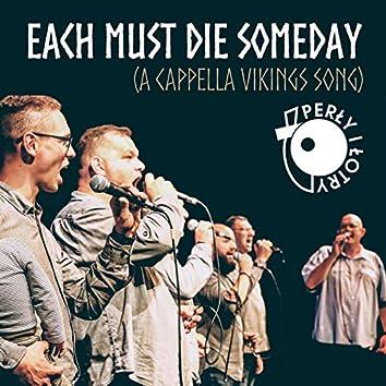 Each Must Die Someday (A Cappella Vikings Song)