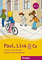 Paul, Lisa & Co A1.1: Deutsch fuer Kinder.Deutsch als Fremdsprache / Leseheft: Ein Hundekrimi