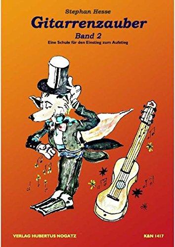 Gitarrenzauber, Band 2: Ausgabe ohne CD, Eine Schule für den Einstieg zum Aufstieg