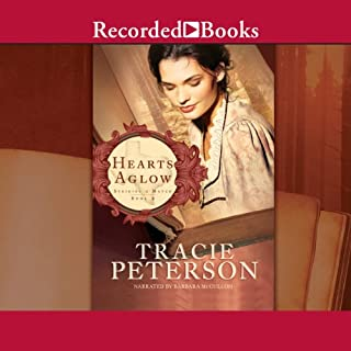Hearts Aglow                   By:                                                                                                                                 Tracie Peterson                               Narrated by:                                                                                                                                 Barbara McCulloh                      Length: 10 hrs and 17 mins     75 ratings     Overall 4.7