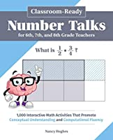 Classroom-Ready Number Talks for Sixth, Seventh, and Eighth Grade Teachers: 1,000 Interactive Math Activities that Promote Conceptual Understanding and Computational Fluency (Books for Teachers)