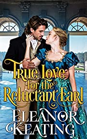True Love for the Reluctant Earl: Regency Historical Romance (Earl Diaries Book 1)