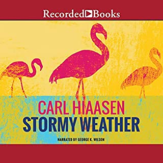 Stormy Weather                   By:                                                                                                                                 Carl Hiaasen                               Narrated by:                                                                                                                                 George Wilson                      Length: 14 hrs and 15 mins     1,370 ratings     Overall 4.2
