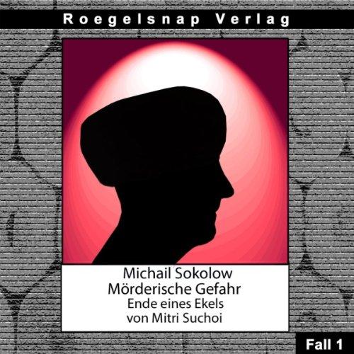Ende eines Ekels (Michail Sokolow - Mörderische Gefahr 1) Titelbild