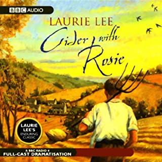 Cider with Rosie (Dramatised)                   By:                                                                                                                                 Laurie Lee                               Narrated by:                                                                                                                                 full cast                      Length: 1 hr and 49 mins     Not rated yet     Overall 0.0