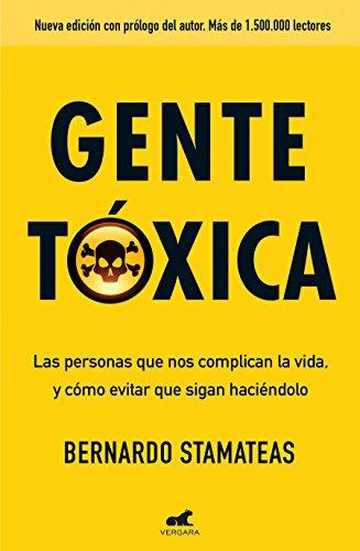 Gente tóxica (nueva edición con prólogo del autor): Nueva edición con prólogo del autor. Más de 1.500.000 lectores. (Libro práctico)