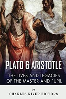Plato and Aristotle: The Lives and Legacies of the Master and Pupil