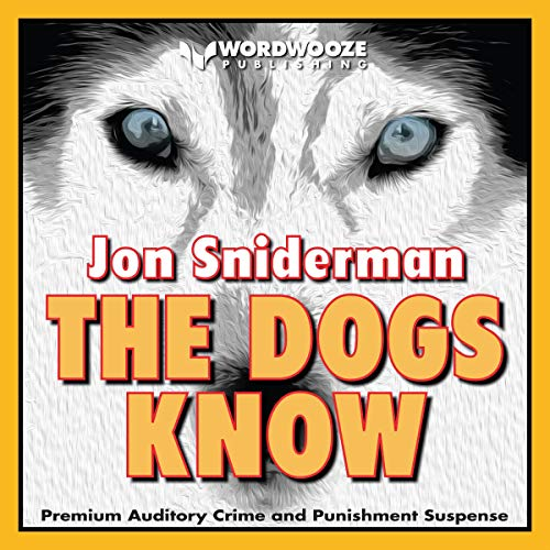 The Dogs Know audiobook cover art