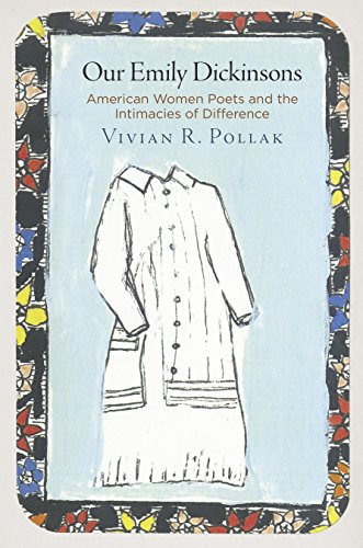 Our Emily Dickinsons: American Women Poets and the Intimacies of Difference (Haney Foundation Series)