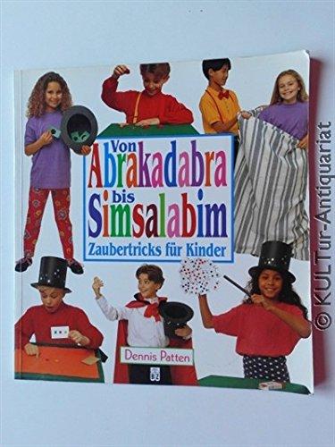 Von Abrakadabra bis Simsalabim. Zaubertricks für Kinder