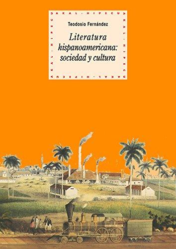 Literatura hispanoamericana: sociedad y cultura (Historia del pensamiento y la cultura nº...