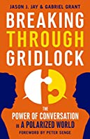 Breaking Through Gridlock: The Power of Conversation in a Polarized World